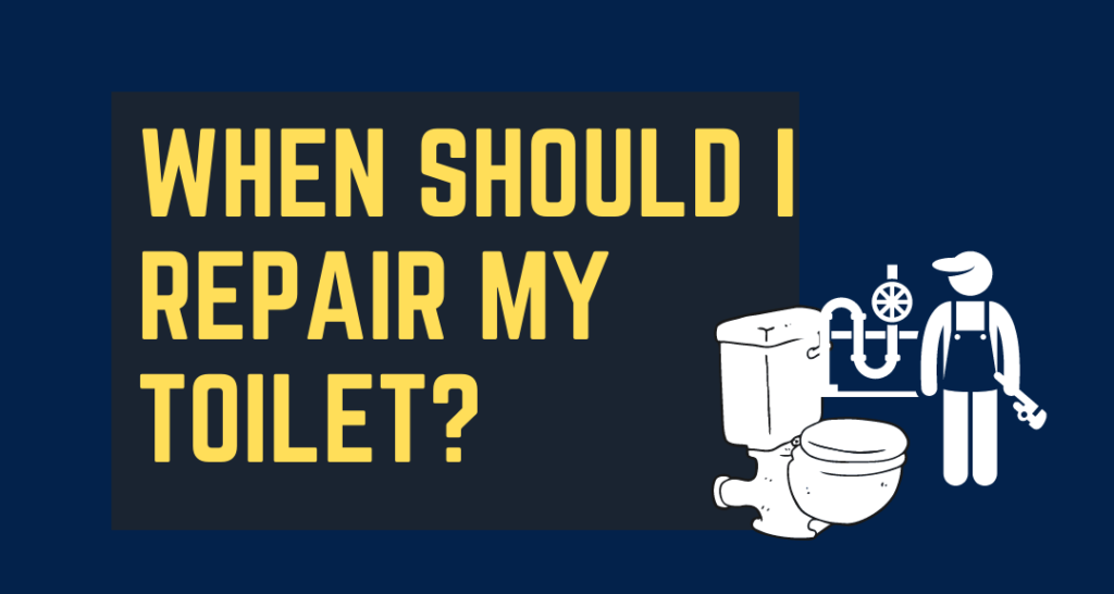 When should I repair my toilet