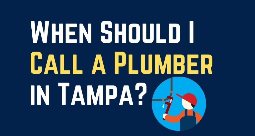 when should i call a plumber in tampa